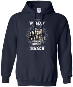 image 303 247x296px Never Underestimate A Woman Who Loves Criminal Minds And Was Born In March T Shirt