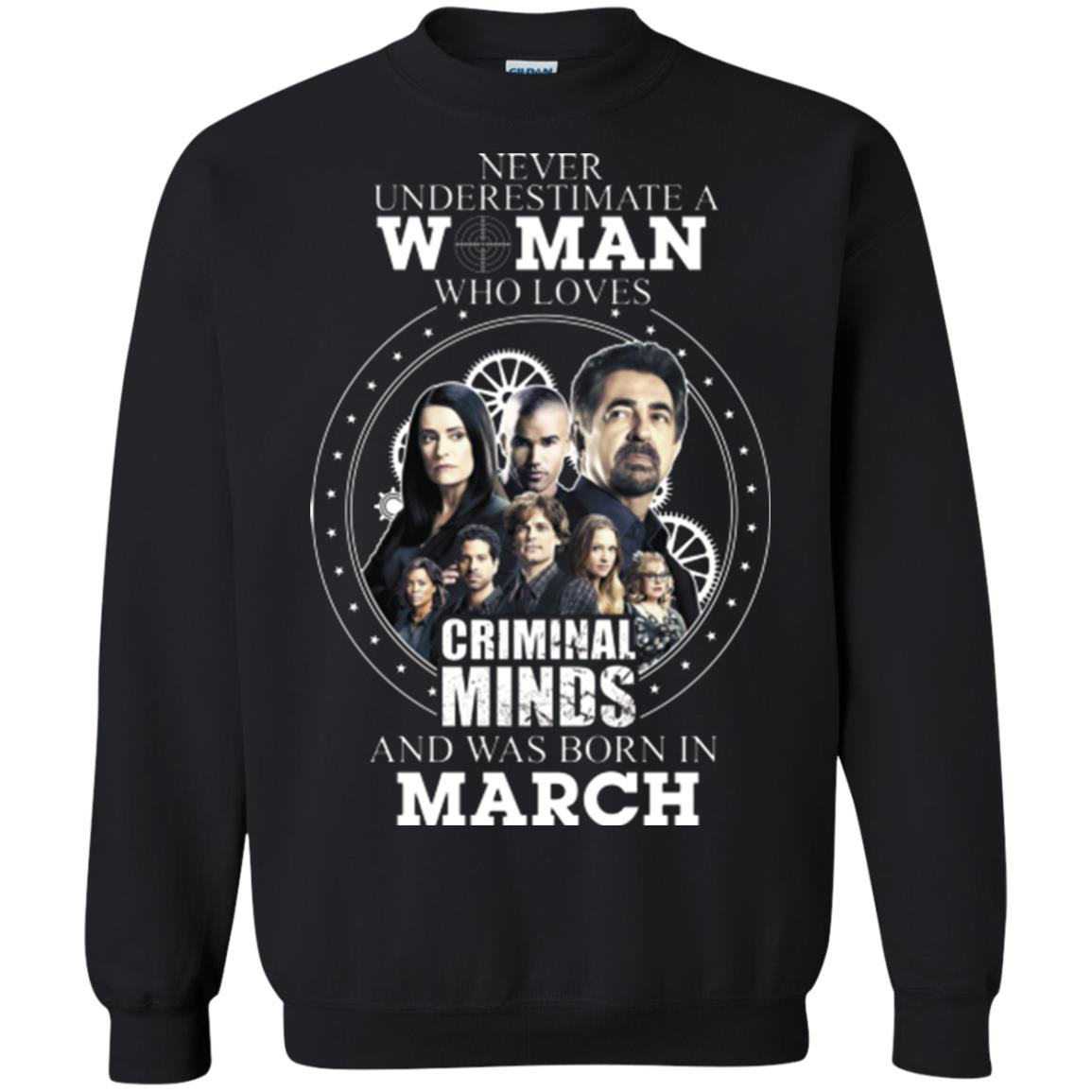 image 304px Never Underestimate A Woman Who Loves Criminal Minds And Was Born In March T Shirt