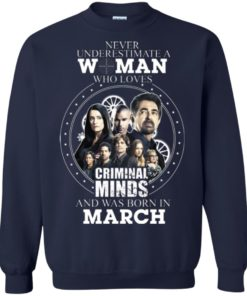 image 305 247x296px Never Underestimate A Woman Who Loves Criminal Minds And Was Born In March T Shirt