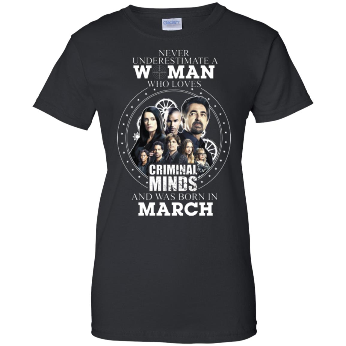 image 306px Never Underestimate A Woman Who Loves Criminal Minds And Was Born In March T Shirt