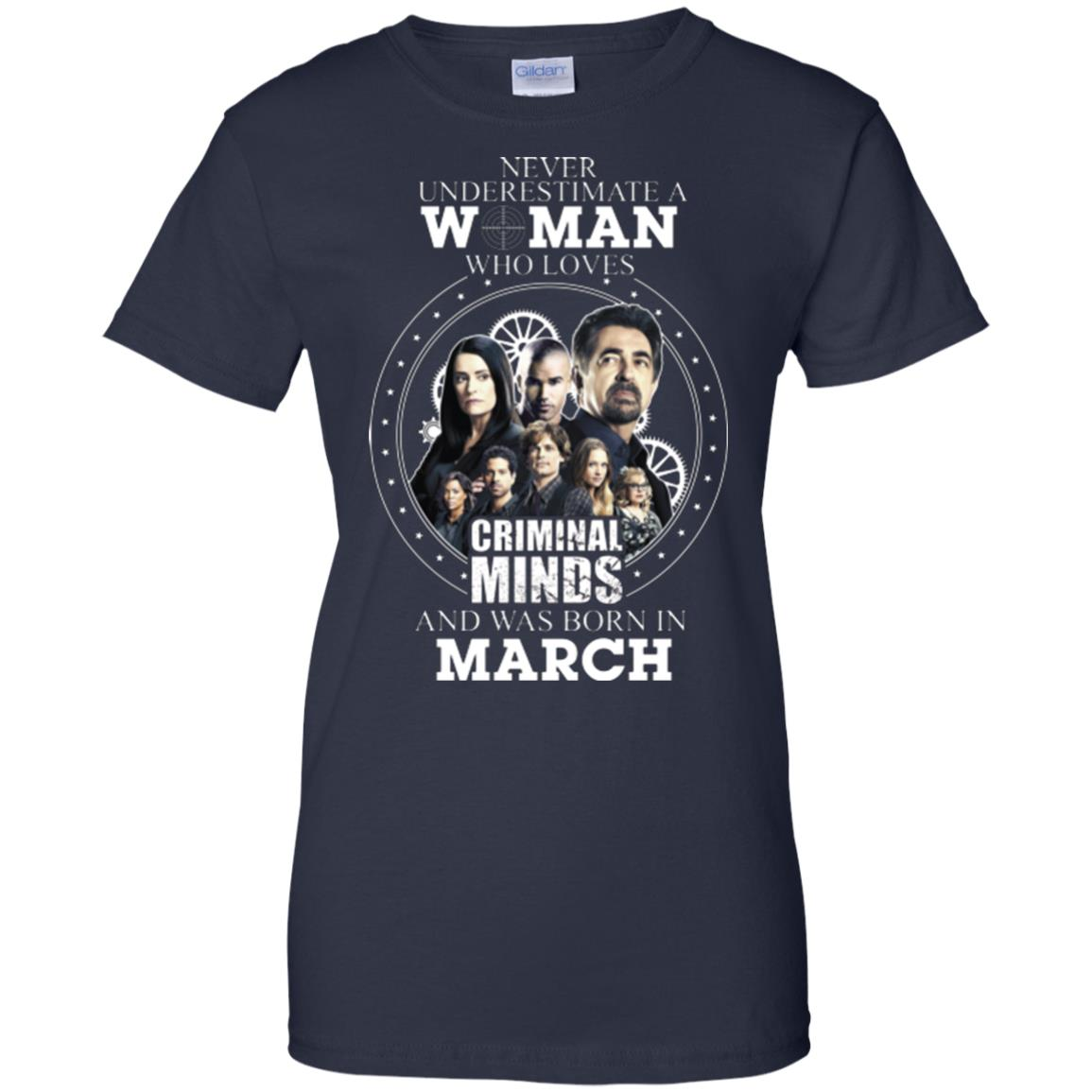 image 307px Never Underestimate A Woman Who Loves Criminal Minds And Was Born In March T Shirt