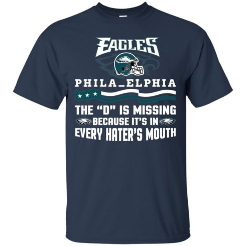 image 37 490x490px Philadelphia Eagles The D Is Missing Because It's In Every Hater's Mouth T Shirt