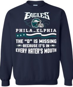 image 45 247x296px Philadelphia Eagles The D Is Missing Because It's In Every Hater's Mouth T Shirt