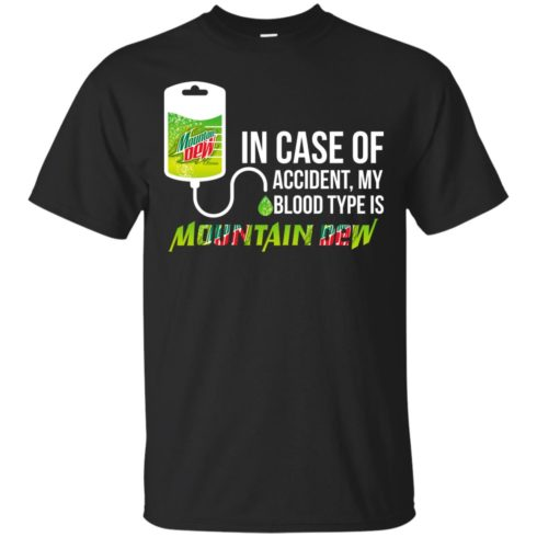 image 60 490x490px In Case Of Accident My Blood Type Is Mountain Dew T Shirt