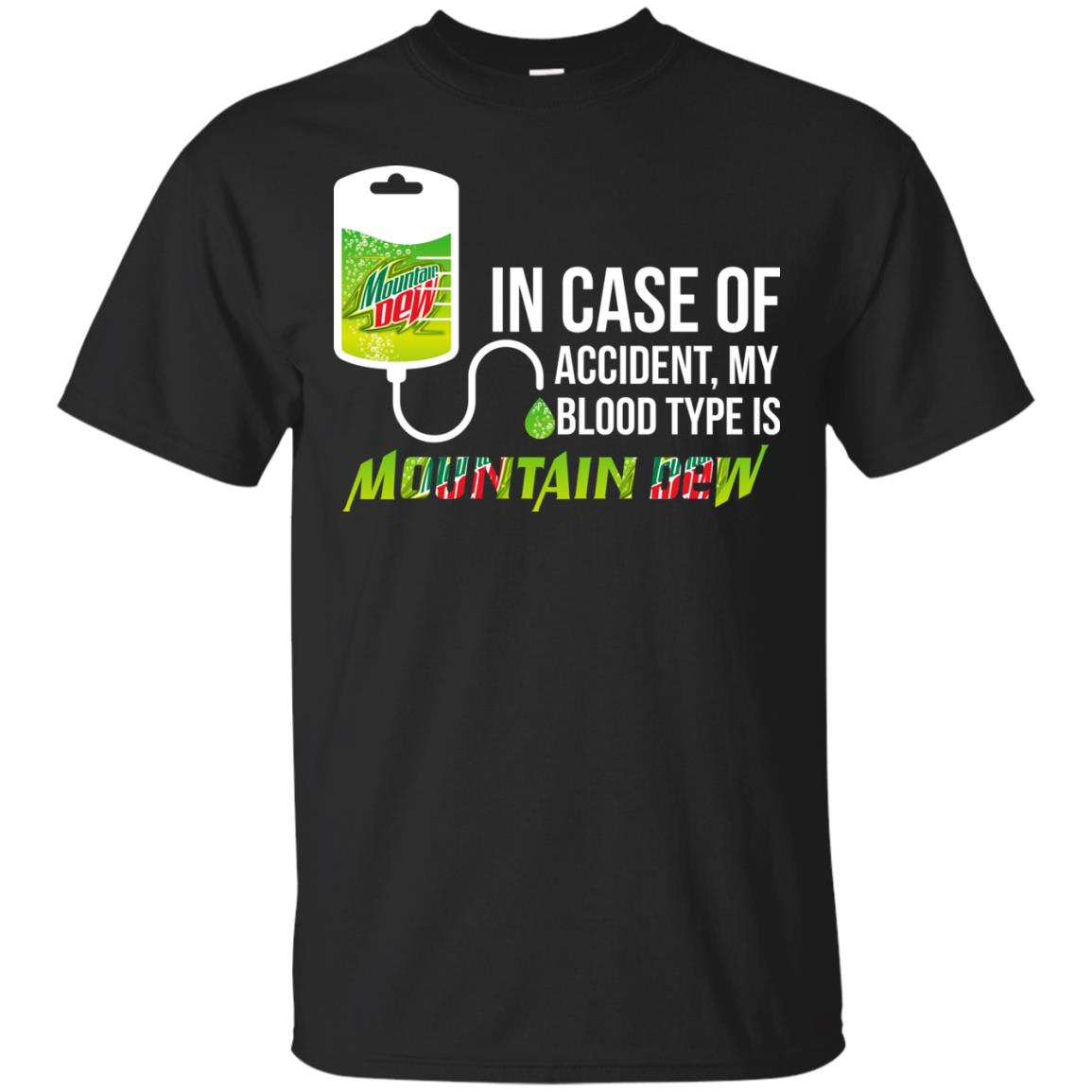 image 60px In Case Of Accident My Blood Type Is Mountain Dew T Shirt