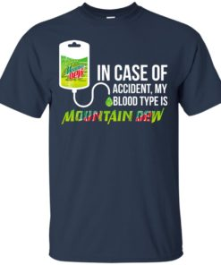 image 61 247x296px In Case Of Accident My Blood Type Is Mountain Dew T Shirt