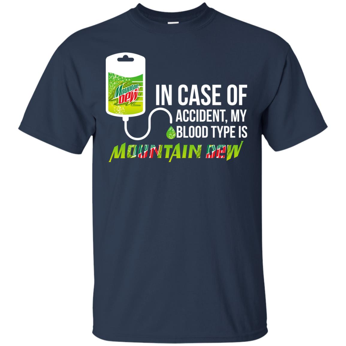 image 61px In Case Of Accident My Blood Type Is Mountain Dew T Shirt