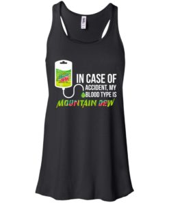 image 62 247x296px In Case Of Accident My Blood Type Is Mountain Dew T Shirt
