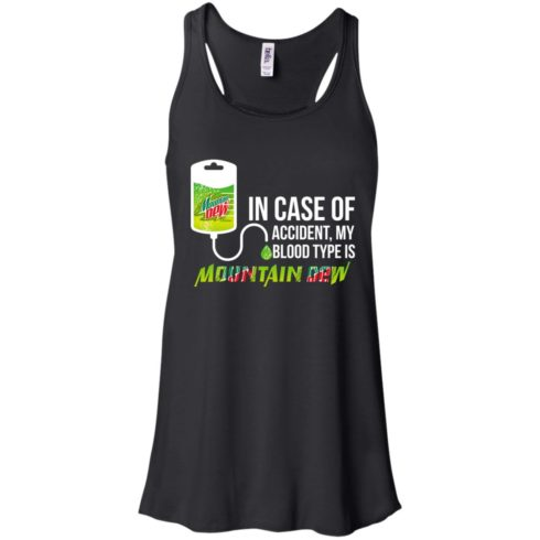 image 62 490x490px In Case Of Accident My Blood Type Is Mountain Dew T Shirt