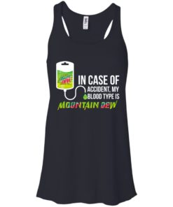 image 63 247x296px In Case Of Accident My Blood Type Is Mountain Dew T Shirt