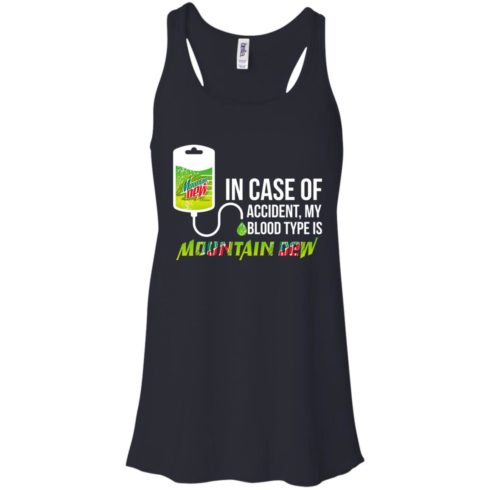 image 63 490x490px In Case Of Accident My Blood Type Is Mountain Dew T Shirt