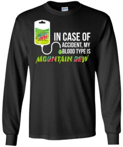 image 64 247x296px In Case Of Accident My Blood Type Is Mountain Dew T Shirt