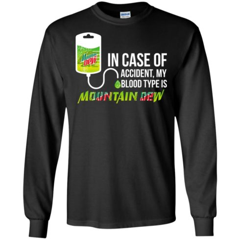 image 64 490x490px In Case Of Accident My Blood Type Is Mountain Dew T Shirt