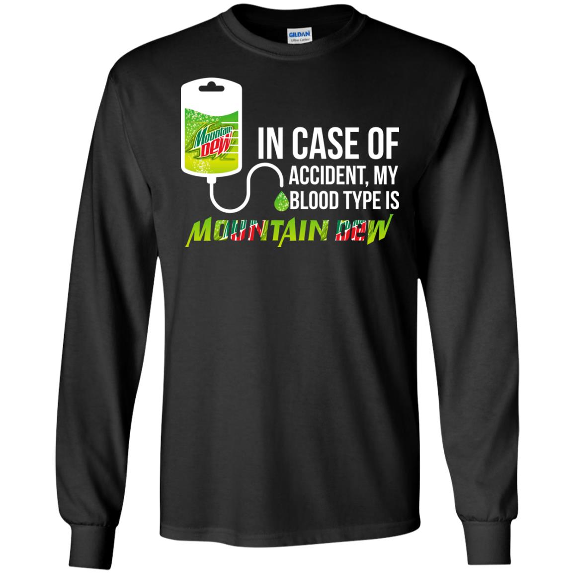 image 64px In Case Of Accident My Blood Type Is Mountain Dew T Shirt