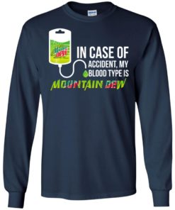 image 65 247x296px In Case Of Accident My Blood Type Is Mountain Dew T Shirt