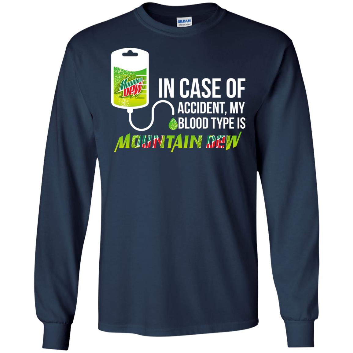 image 65px In Case Of Accident My Blood Type Is Mountain Dew T Shirt