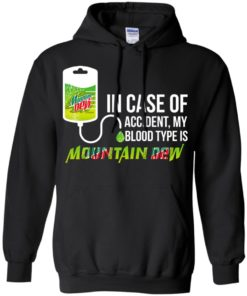 image 66 247x296px In Case Of Accident My Blood Type Is Mountain Dew T Shirt
