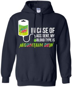 image 67 247x296px In Case Of Accident My Blood Type Is Mountain Dew T Shirt