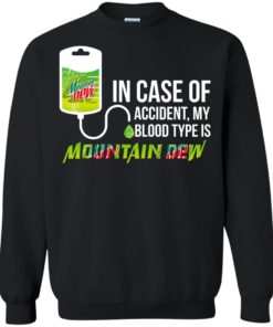image 68 247x296px In Case Of Accident My Blood Type Is Mountain Dew T Shirt