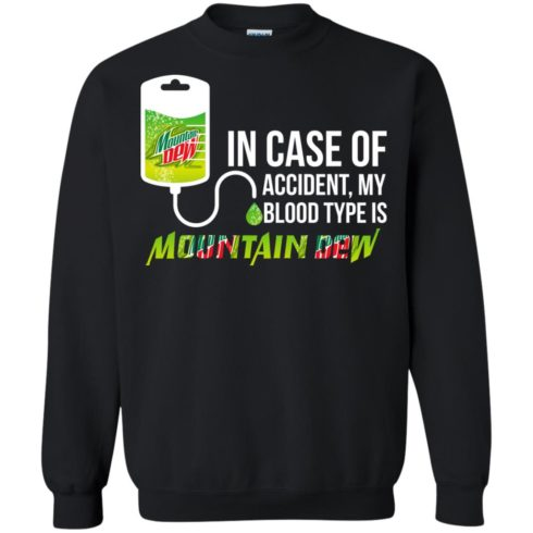 image 68 490x490px In Case Of Accident My Blood Type Is Mountain Dew T Shirt