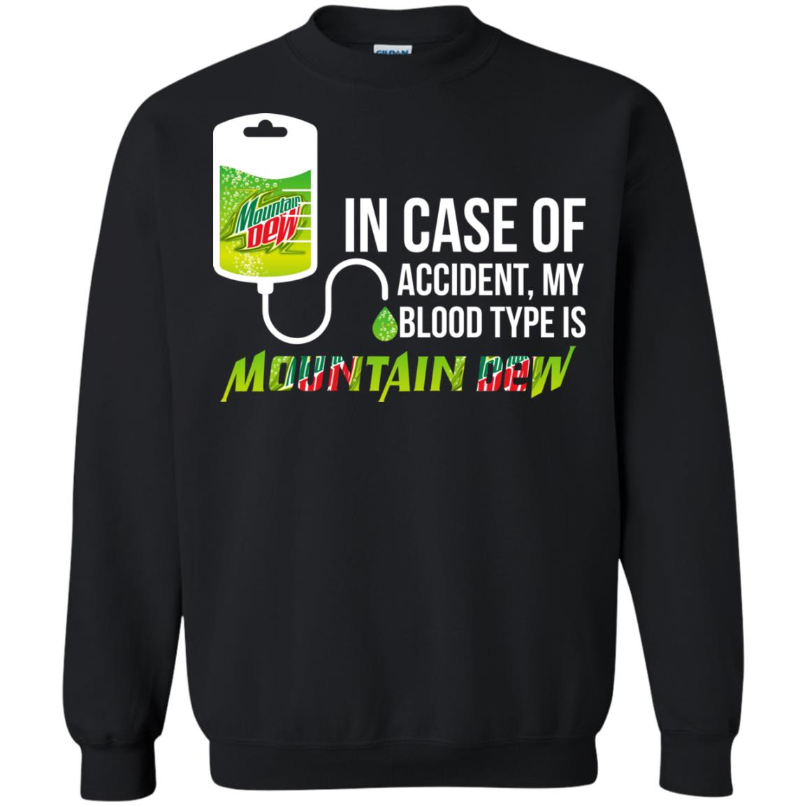 image 68px In Case Of Accident My Blood Type Is Mountain Dew T Shirt