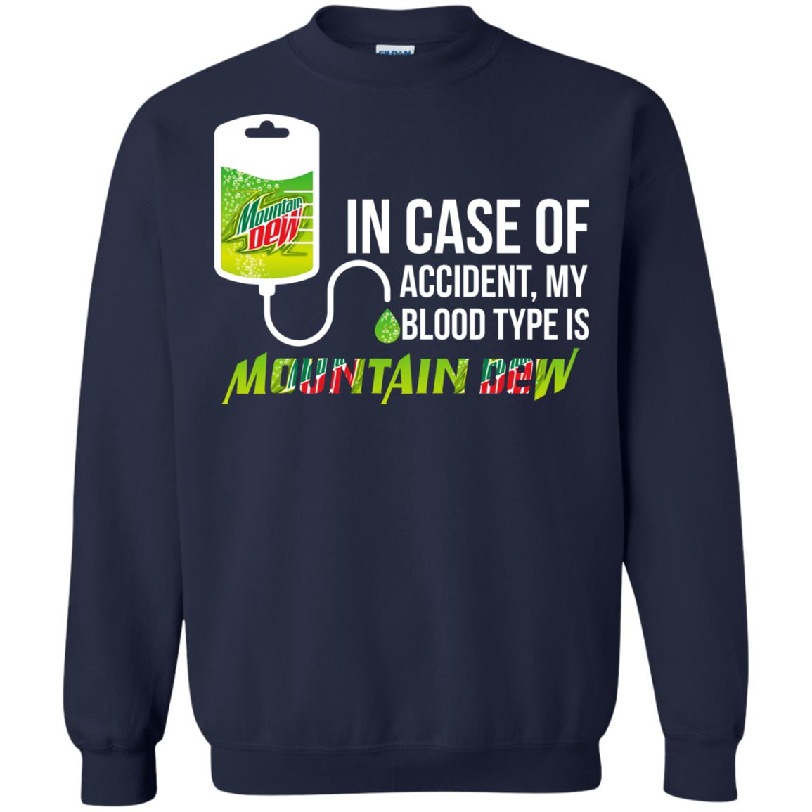 image 69px In Case Of Accident My Blood Type Is Mountain Dew T Shirt