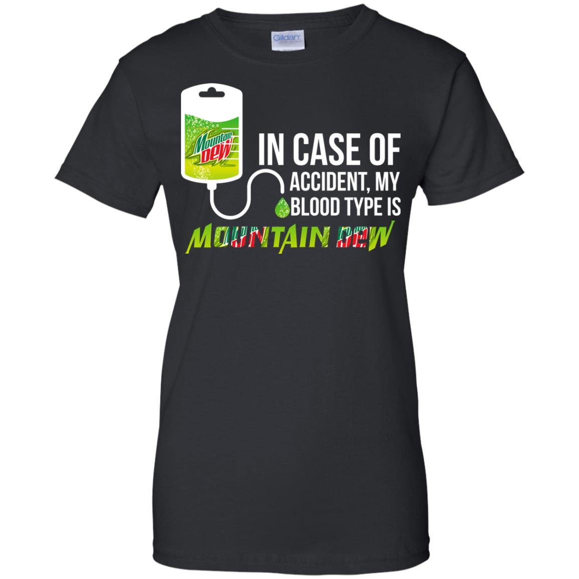 image 70px In Case Of Accident My Blood Type Is Mountain Dew T Shirt