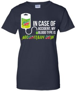 image 71 247x296px In Case Of Accident My Blood Type Is Mountain Dew T Shirt