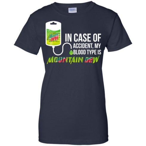 image 71 490x490px In Case Of Accident My Blood Type Is Mountain Dew T Shirt