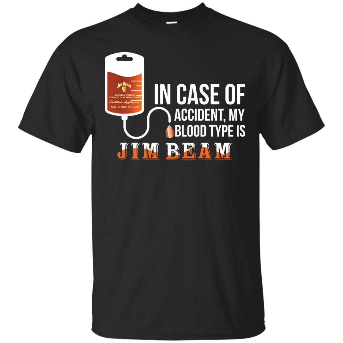 image 83px In Case Of Accident My Blood Type Is Jim Beam T Shirts
