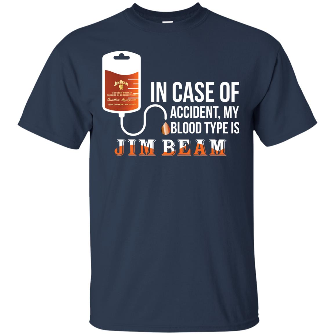image 84px In Case Of Accident My Blood Type Is Jim Beam T Shirts