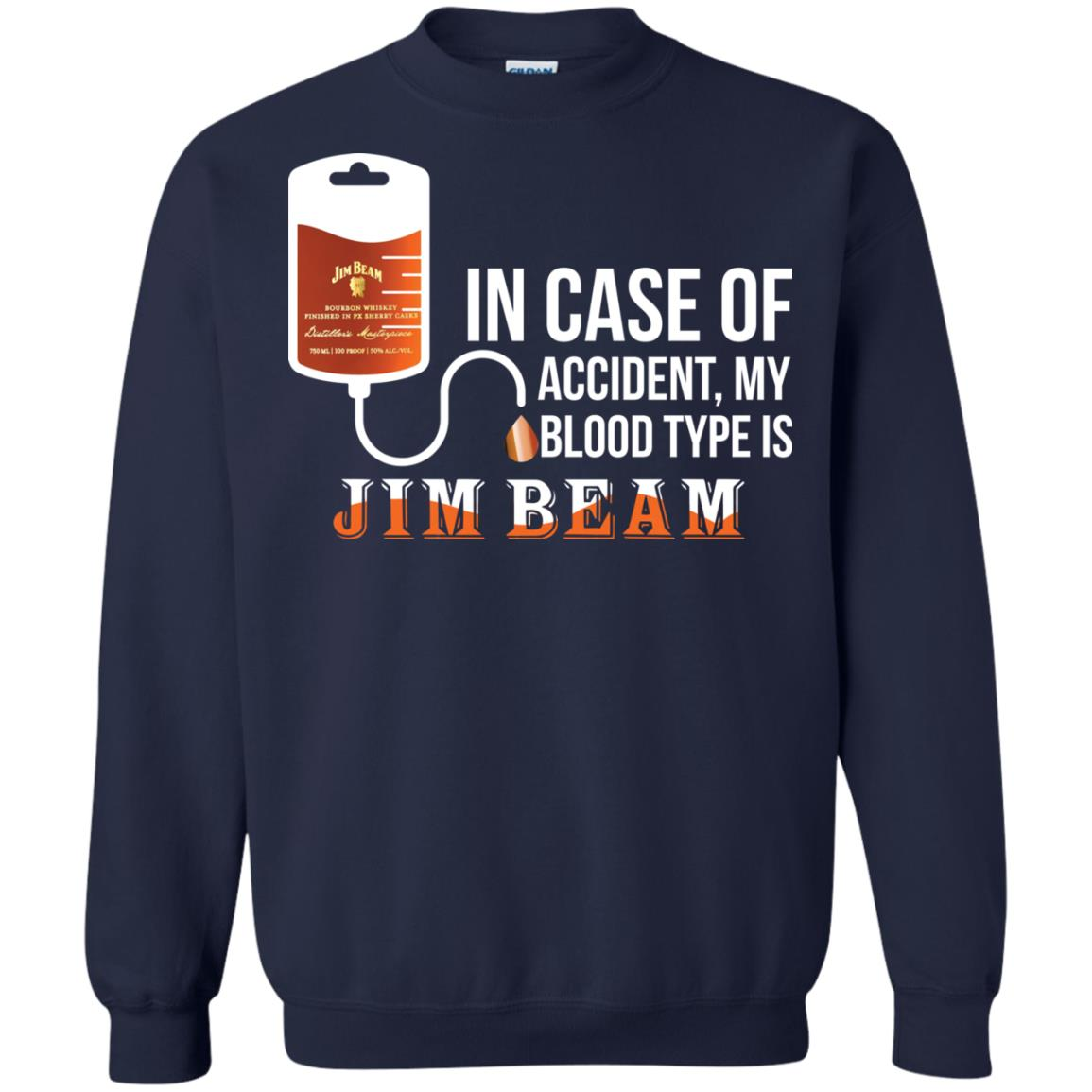 image 92px In Case Of Accident My Blood Type Is Jim Beam T Shirts