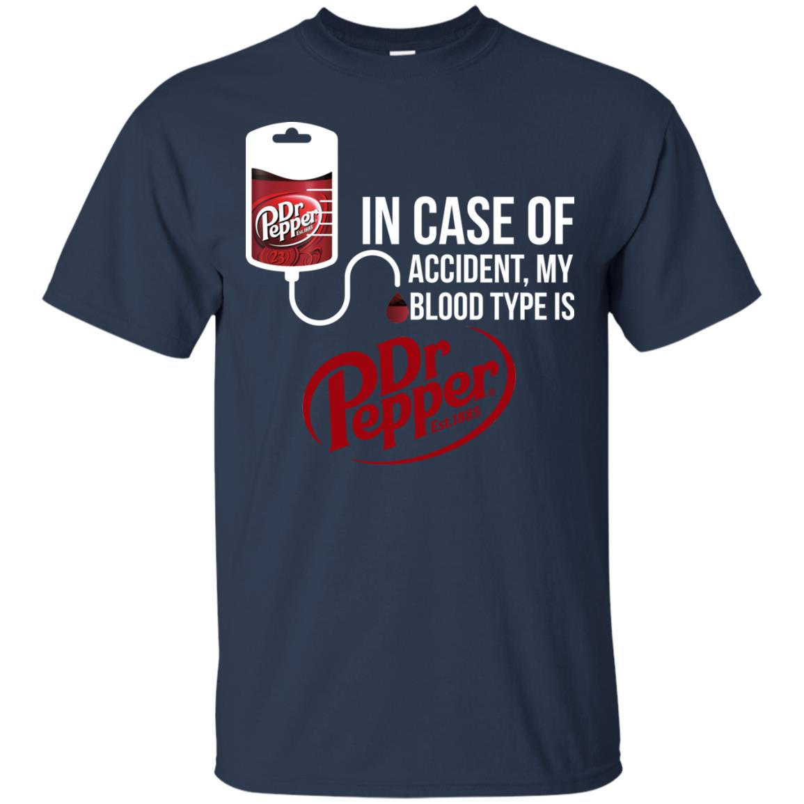 image 96px In Case Of Accident My Blood Type Is Dr Pepper T Shirts