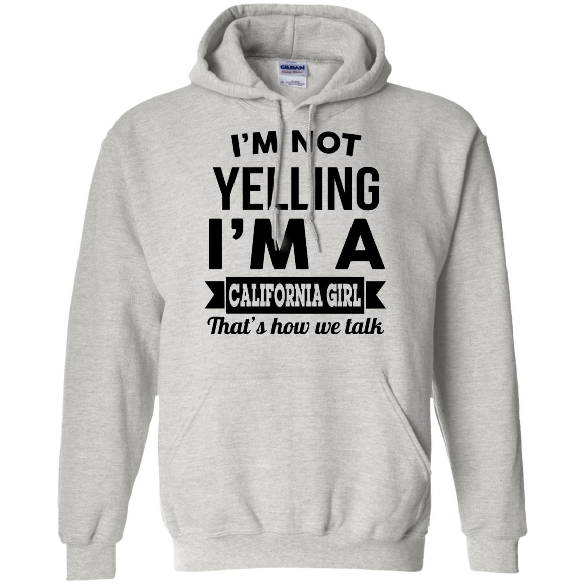 image 100px I'm Not Yelling I'm A California Girl That's How We Talk T Shirts
