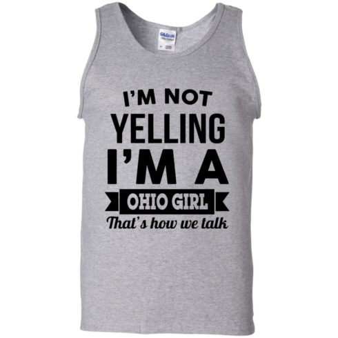 image 115 490x490px I'm Not Yelling I'm A Ohio Girl That's How We Talk T Shirts