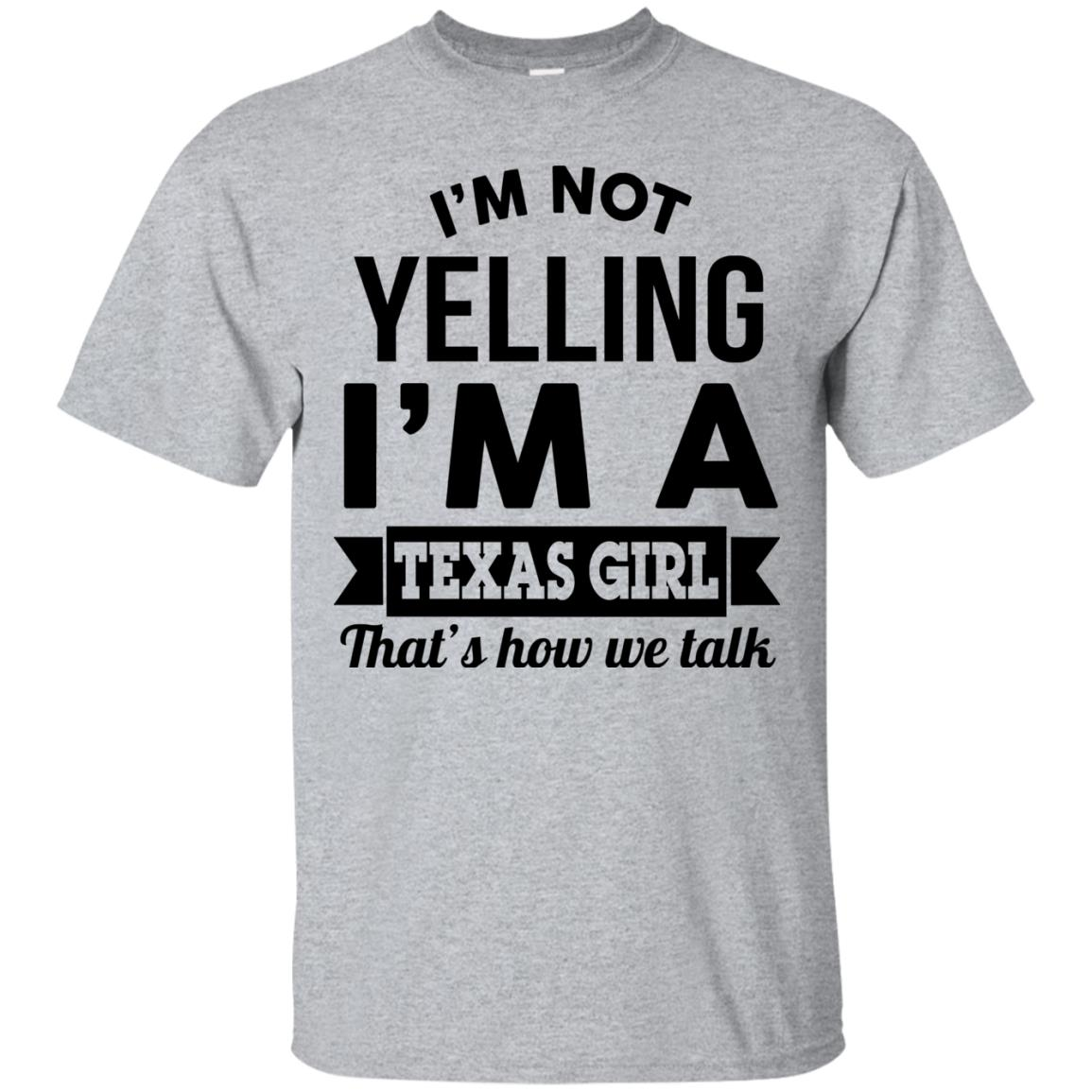 image 128px I'm Not Yelling I'm A Texas Girl That's How We Talk T Shirts