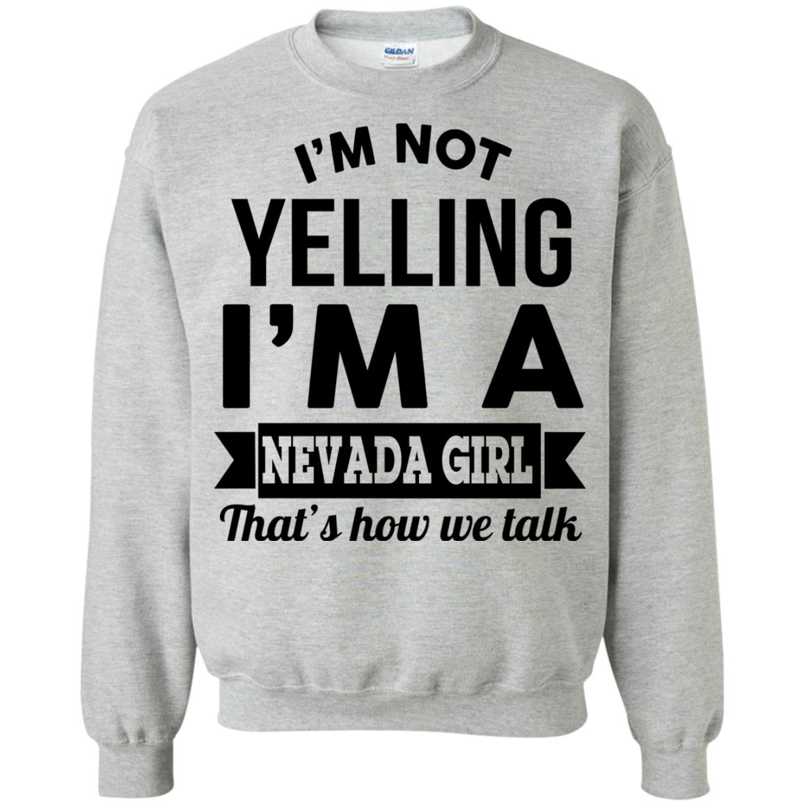 image 146px I'm Not Yelling I'm A Nevada Girl That's How We Talk T Shirts, Hoodies