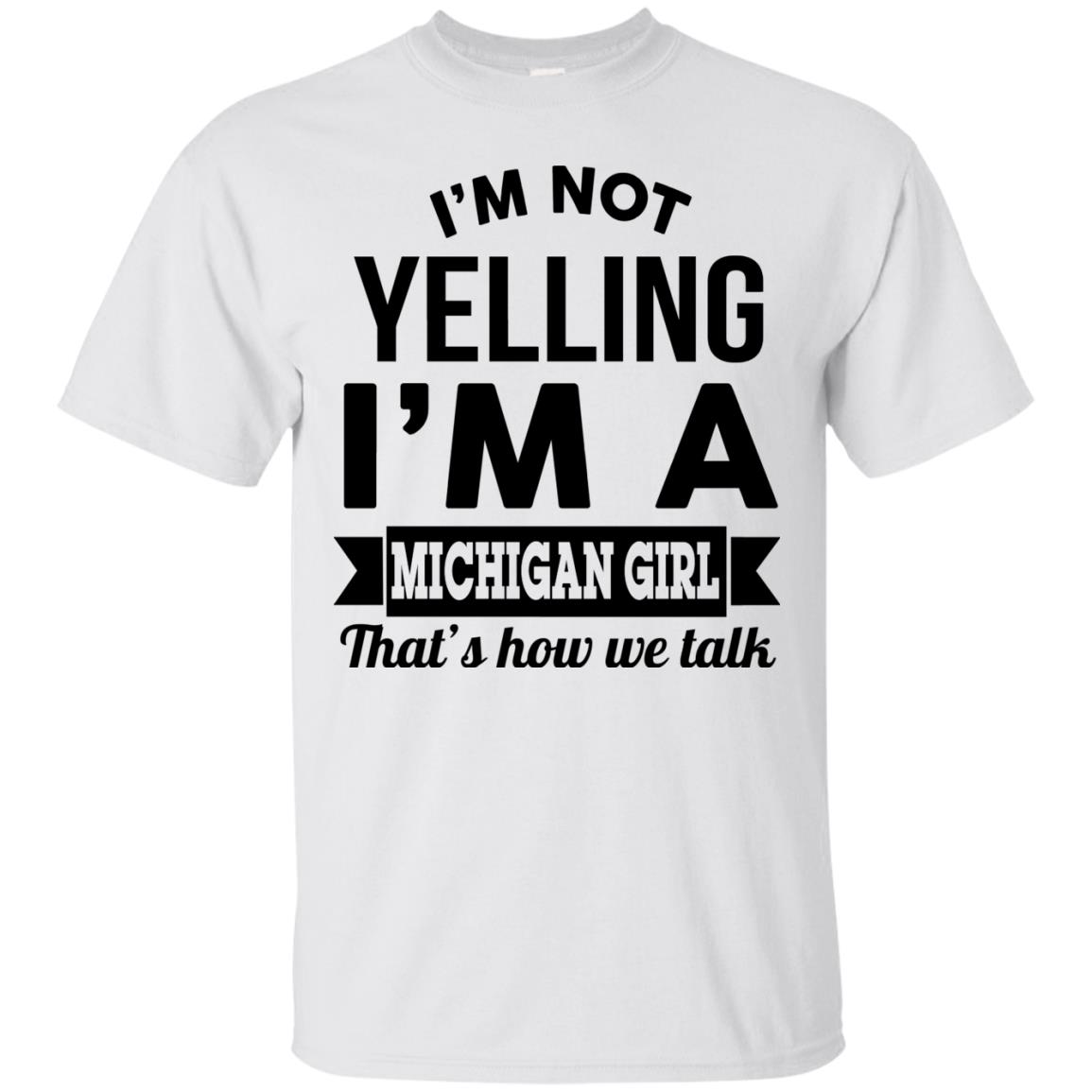 image 151px I'm Not Yelling I'm A Michigan Girl That's How We Talk T Shirts, Tank Top