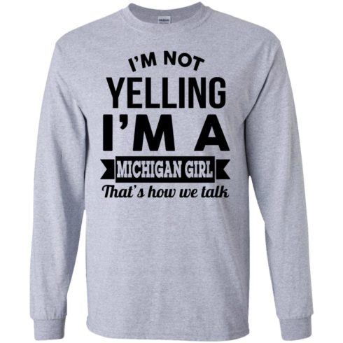 image 153 490x490px I'm Not Yelling I'm A Michigan Girl That's How We Talk T Shirts, Tank Top