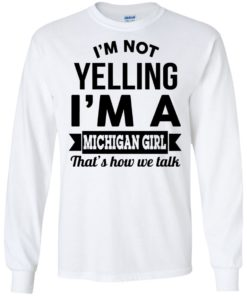 image 154 247x296px I'm Not Yelling I'm A Michigan Girl That's How We Talk T Shirts, Tank Top