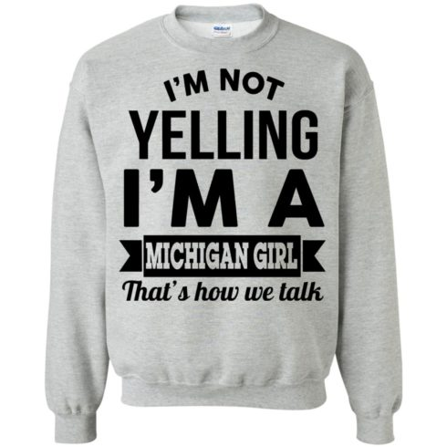 image 157 490x490px I'm Not Yelling I'm A Michigan Girl That's How We Talk T Shirts, Tank Top