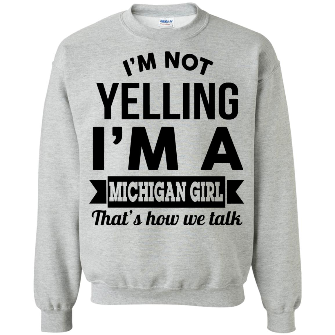 image 157px I'm Not Yelling I'm A Michigan Girl That's How We Talk T Shirts, Tank Top