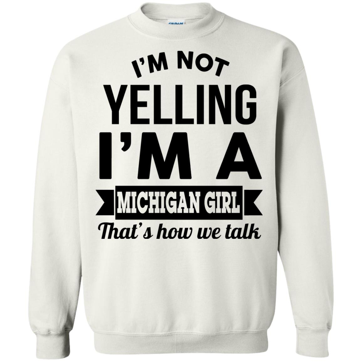 image 158px I'm Not Yelling I'm A Michigan Girl That's How We Talk T Shirts, Tank Top