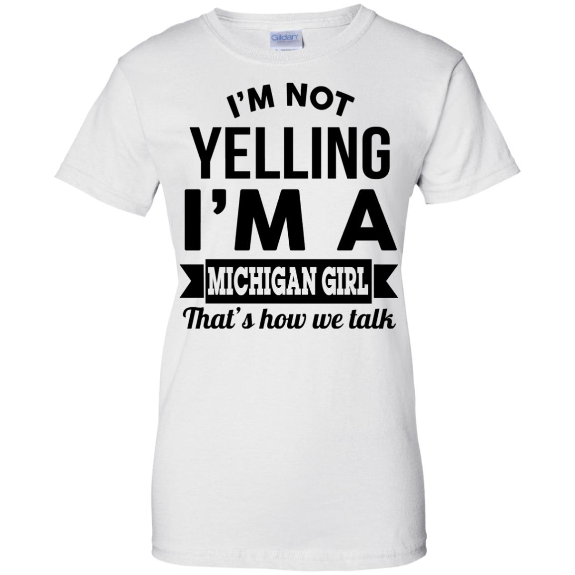 image 160px I'm Not Yelling I'm A Michigan Girl That's How We Talk T Shirts, Tank Top