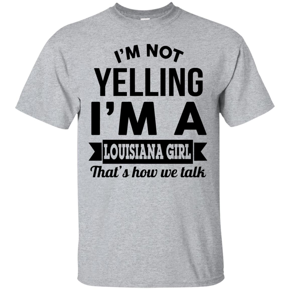 image 161px I'm Not Yelling I'm A Louisiana Girl That's How We Talk T Shirts, LS, Tank Top
