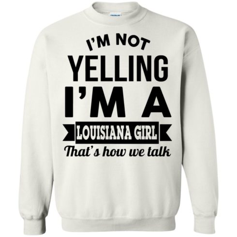 image 169 490x490px I'm Not Yelling I'm A Louisiana Girl That's How We Talk T Shirts, LS, Tank Top