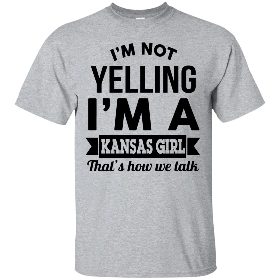 image 172px I'm Not Yelling I'm A Kansas Girl That's How We Talk T Shirts