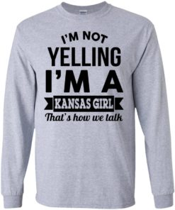 image 175 247x296px I'm Not Yelling I'm A Kansas Girl That's How We Talk T Shirts