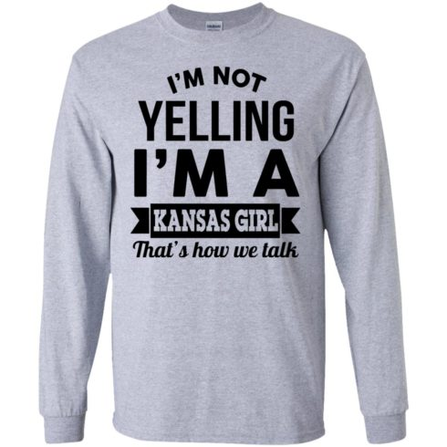 image 175 490x490px I'm Not Yelling I'm A Kansas Girl That's How We Talk T Shirts