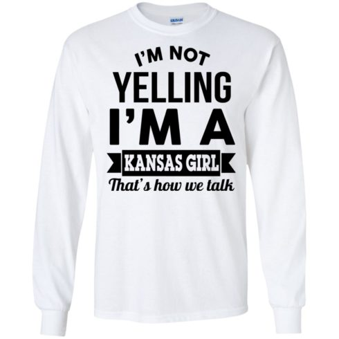 image 176 490x490px I'm Not Yelling I'm A Kansas Girl That's How We Talk T Shirts